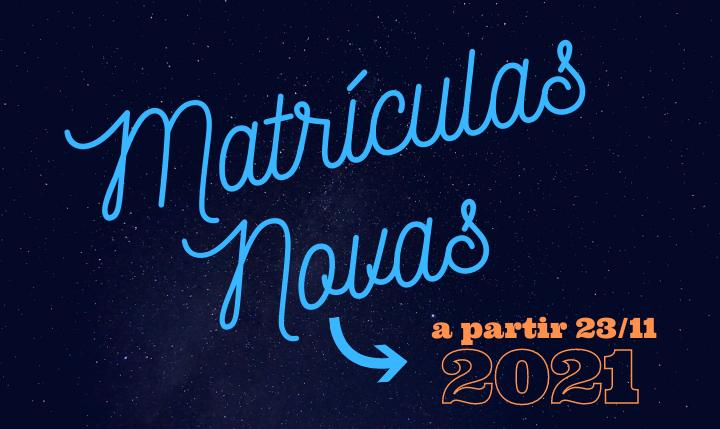 Matrículas Novas – 2021