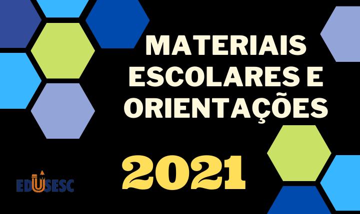 listas-de-materiais-e-orientacoes-2021